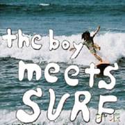 the boy meets surf